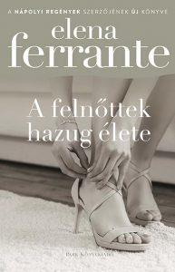 Elena Ferrante: A felnőttek hazug élete