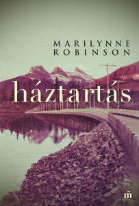Marilynn Robinson: Háztartás