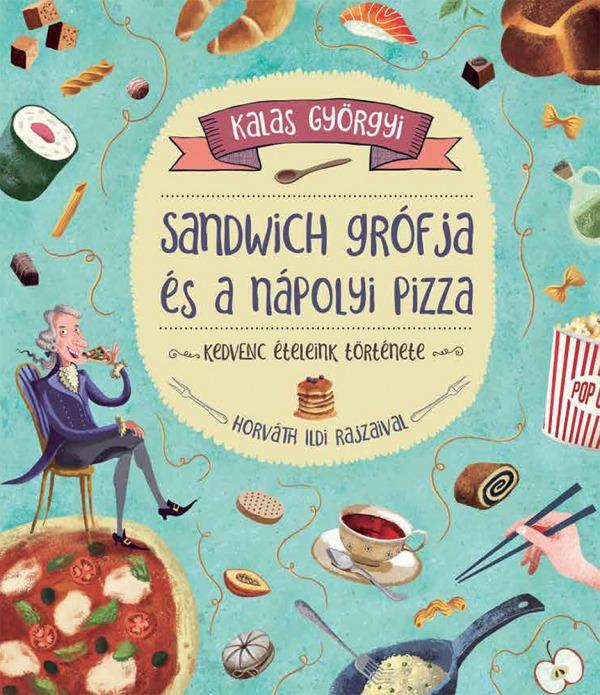 Sandwich grófja és a nápoliy pizza gasztronómia könyv